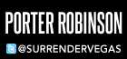 PORTER ROBINSON,SURRENDER NIGHTCLUB