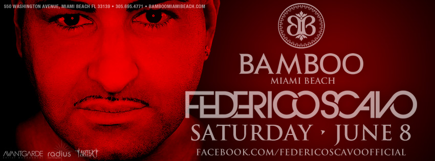 Bamboo Miami Presents: Federico Scavo :: June 8th, Miami Beach