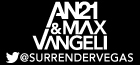Surrender Your Friday with AN21 & Max Vangeli , Las Vegas