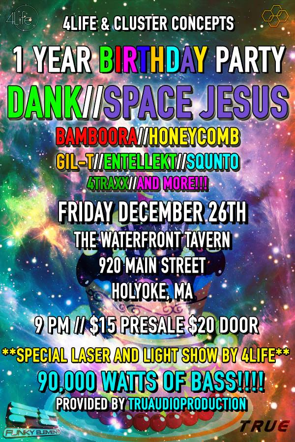 1 Year B-Day Party w/ DANK ,SPACE JESUS, BAMBOORA,100k watts bass