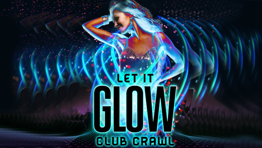 Let it Glow - LA Club Crawl, Hollywood